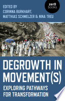 Degrowth in Movement(s): Exploring pathways for transformation